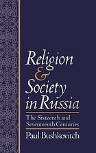Religion and society in Russia : the sixteenth and seventeenth centuries