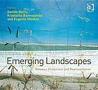 Emerging landscapes : between production and representation