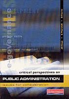 Critical perspectives on public administration : issues for consideration