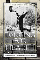 Dancing for health : conquering and preventing stress