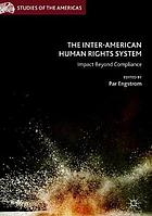 The Inter-American Human Rights System : impact beyond compliance