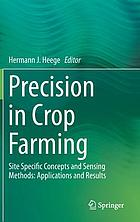 Precision in crop farming : site specific concepts and sensing methods: applications and results