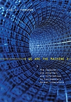 We Are the Machine: The Computer, the Internet, and Information in Contemporary German Literature (Studies in German literature, linguistics, and culture)