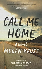 Call me home : a novel