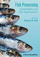 Fish processing : sustainability and new opportunities