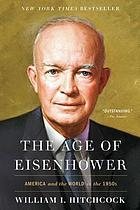 The age of Eisenhower : America and the world in the 1950s