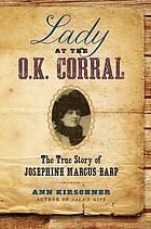 Lady at the O.K. Corral : the true story of Josephine Marcus Earp