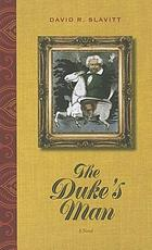 The duke's man : a novel