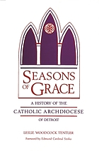 Seasons of grace : a history of the Catholic Archdiocese of Detroit