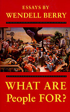 What are people for? : essays