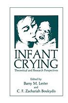 Infant Crying : Theoretical and Research Perspectives
