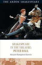 Shakespeare in the theatre : Peter Hall