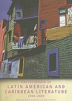 Encyclopedia of Latin American and Caribbean literature, 1900-2003