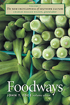 The new encyclopedia of Southern culture / 7, Foodways / John T. Edge, volume ed.