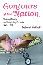 Contours of the nation : making obesity and imagining Canada 1945-1970