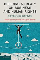 Building a treaty on business and human rights : context and contours