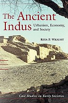The ancient Indus : urbanism, economy, and society