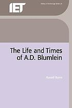 The life and times of Alan Dower Blumlein.