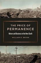 The price of permanence : nature and business in the New South