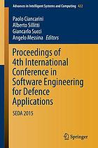 Proceedings of 4th International Conference in Software Engineering for Defence Applications : SEDA 2015
