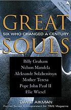 Great souls : six who changed a century