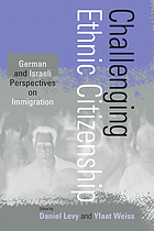 Challenging ethnic citizenship : German and Israeli perspectives on immigration