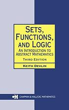 Sets, functions, and logic : an introduction to abstract mathematics