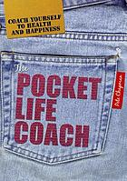 The pocket life coach : coach yourself to health and happiness