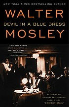 Devil in a blue dress : an Easy Rawlins mystery