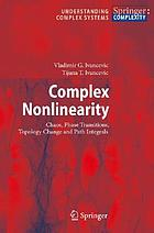Complex nonlinearity : chaos, phase transitions, topology change, and path integrals