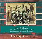 The Nagas : hill peoples of northeast India : society, culture and the colonial encounter