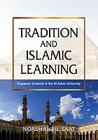 Tradition and Islamic learning : Singapore students in the Al-Azhar University