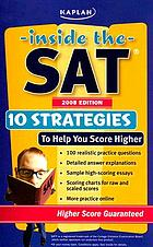 Inside the SAT : 10 strategies to help you score higher