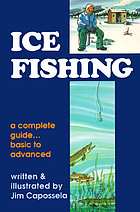 Ice fishing : a complete guide, basic to advanced
