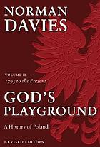 God's playground. 2 : a history of Poland : 1795 to the present