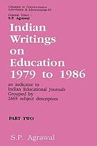Indian writings on education, 1979-1986 : an indicator to Indian educational journals grouped by 2465 subject descriptors