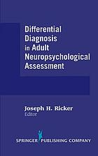Differential diagnosis in adult neuropsychological assessment