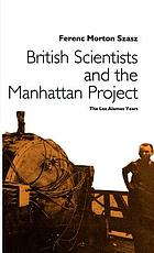 British scientists and the Manhattan Project : the Los Alamos years