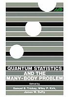Quantum statistics and the many-body problem : [proceedings]