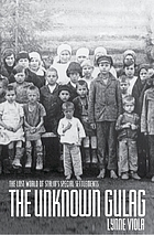 The unknown gulag : the lost world of Stalin's special settlements