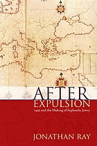 After expulsion : 1492 and the making of  Sephardic Jewry