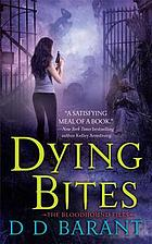 Dying bites. (Bloodhound files, book 1.)