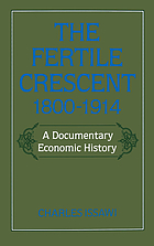 The Fertile Crescent, 1800-1914 : a documentary economic history