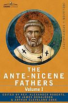 The Ante-Nicene fathers : Volume I : The Apostolic Fathers with Justin Martyr and İrenaeus