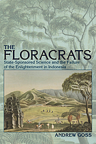 The floracrats state-sponsored science and the failure of the Enlightenment in Indonesia