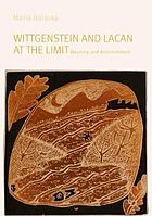 Wittgenstein and Lacan at the limit : meaning and astonishment