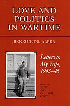 Love and politics in wartime : letters to my wife, 1943-45