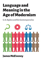 Language and meaning in the age of modernism : C.K. Ogden and his contemporaries