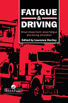 Fatigue and driving : driver impairment, driver fatigue, and driving simulation