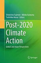 Post-2020 climate action : global and Asian perspectives